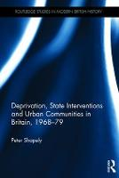 Deprivation, State Interventions and Urban Communities in Britain, 1968-79 - Routledge Studies in Modern British History (Hardback)