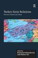 Turkey-Syria Relations: Between Enmity and Amity (Hardback)