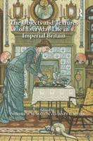 The Objects and Textures of Everyday Life in Imperial Britain (Hardback)