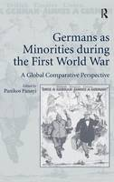 Germans as Minorities during the First World War: A Global Comparative Perspective (Hardback)