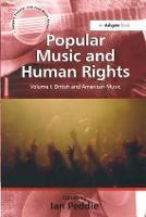 Popular Music and Human Rights: Volume I: World Music - Ashgate Popular and Folk Music Series (Paperback)