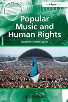 Popular Music and Human Rights: Volume II: World Music - Ashgate Popular and Folk Music Series (Paperback)