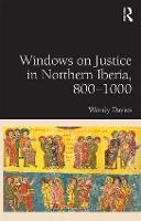 Windows on Justice in Northern Iberia, 800-1000 (Hardback)