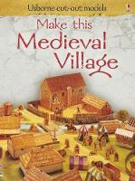 Make This Medieval Village - Usborne Cut Out Models (Paperback)