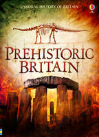 Prehistoric Britain - Usborne History of Britain (Paperback)