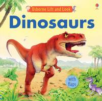 Dinosaurs - Lift and Look S. (Board book)