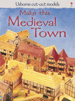 Make This Medieval Town - Usborne Cut Out Models (Paperback)