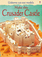 Make This Crusader Castle - Usborne Cut Out Models (Paperback)