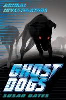 Ghost Dogs - Animal Investigators (Paperback)