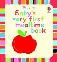 Baby's Very First Mealtime Book - Baby's Very First (Board book)