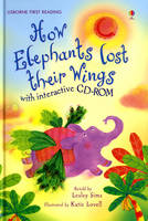 How the Elephant Lost His Wings - Usborne First Reading Level 2