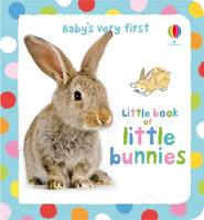 Baby's Very First Little Book of Bunnies - Baby's Very First (Hardback)