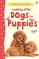 Looking after Dogs and Puppies - Pet Guides (Hardback)