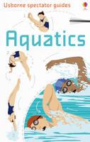 Aquatics - Usborne Spectator Guides