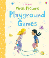 First Picture Playground Games - First Picture Books (Board book)