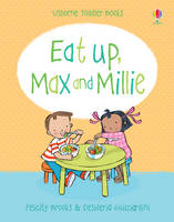 Eat Up, Max and Millie - Max and Millie (Board book)