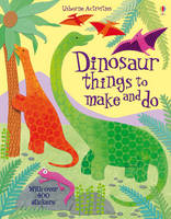 Dinosaur things to make and do - Things to make & do (Paperback)