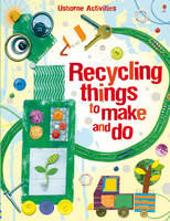 Recycling things to make and do - Things to make & do (Paperback)