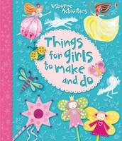 Things for Girls to Make and Do - Usborne Activities (Paperback)