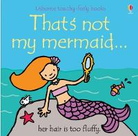 That's Not My Mermaid: Touchy/Feely (Board book)