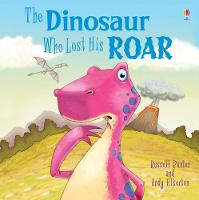 The Dinosaur Who Lost His Roar - Picture Books (Paperback)