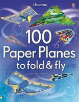 100 Paper Planes to Fold and Fly - Fold and Fly (Paperback)