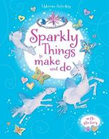 Sparkly Things to Make and Do - Things To Make And Do (Paperback)