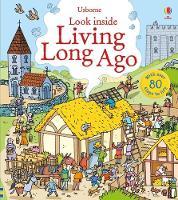 Look Inside Living Long Ago - Look Inside (Board book)