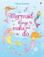 Mermaid things to make and do - Things to make & do (Paperback)