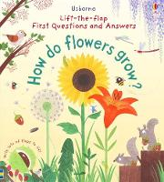 Lift-the-Flap First Questions and Answers How do flowers grow ? - Lift-the-Flap First Questions & Answers (Board book)
