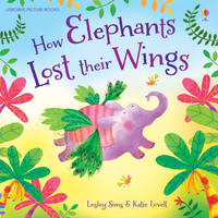 How Elephants Lost Their Wings - Picture Books (Paperback)