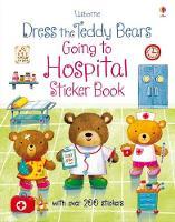 Dress the Teddy Bears Going to Hospital Sticker Book - Dress the Teddy Bears (Paperback)