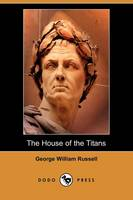 The House of the Titans and Other Poems (Dodo Press) (Paperback)