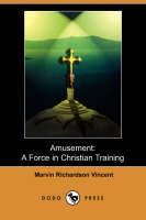 Amusement: A Force in Christian Training (Dodo Press) (Paperback)