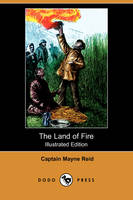 The Land of Fire (Illustrated Edition) (Dodo Press) (Paperback)
