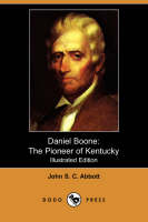 Daniel Boone: The Pioneer of Kentucky (Illustrated Edition) (Dodo Press) (Paperback)