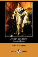 Joseph Bonaparte (Illustrated Edition) (Dodo Press) (Paperback)