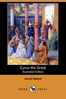 Cyrus the Great (Illustrated Edition) (Dodo Press) (Paperback)