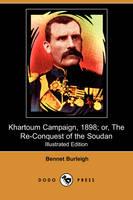 Khartoum Campaign, 1898; Or, the Re-Conquest of the Soudan (Illustrated Edition) (Dodo Press) (Paperback)
