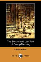 The Second and Last Part of Conny-Catching (Dodo Press) (Paperback)