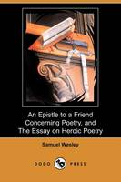 An Epistle to a Friend Concerning Poetry, and the Essay on Heroic Poetry (Dodo Press) (Paperback)
