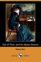 Out of Thun, and an Alpine Divorce (Dodo Press) (Paperback)