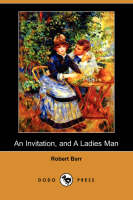 An Invitation, and a Ladies Man (Dodo Press) (Paperback)
