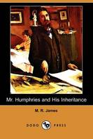 Mr. Humphries and His Inheritance (Dodo Press) (Paperback)