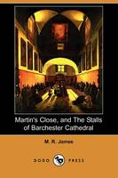 Martin's Close, and the Stalls of Barchester Cathedral (Dodo Press) (Paperback)