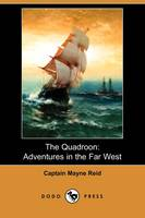 The Quadroon: Adventures in the Far West (Dodo Press) (Paperback)