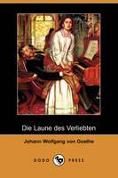 Die Laune Des Verliebten (Dodo Press) (Paperback)
