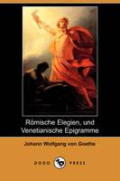 Romische Elegien, Und Venetianische Epigramme (Dodo Press) (Paperback)