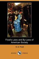 Frost's Laws and By-Laws of American Society (Dodo Press) (Paperback)