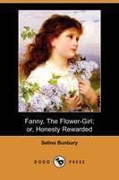 Fanny, the Flower-Girl; Or, Honesty Rewarded (Dodo Press) (Paperback)